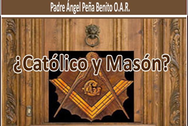 ¿Católico y Masón?