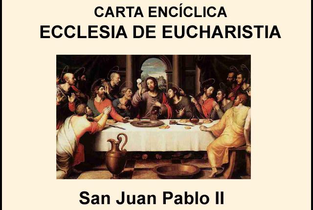 Carta Encíclica Ecclesia de Eucharistia