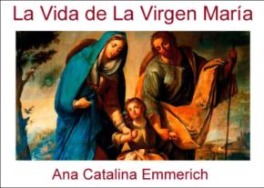 La Vida de La Virgen María