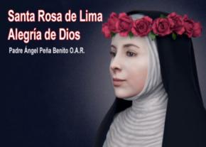 Santa Rosa de Lima alegría de Dios