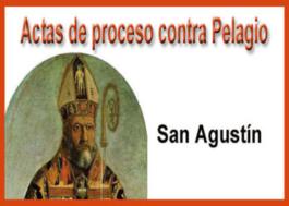 Actas De Proceso Contra Pelagio de San Agustín