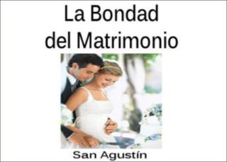 La Bondad del Matrimonio