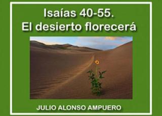 Isaías 40-55. El desierto florecerá