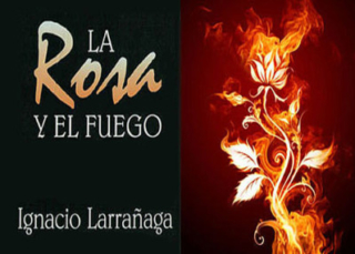 La Rosa y El Fuego