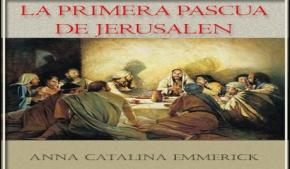 La primera pascua de Jerusalén