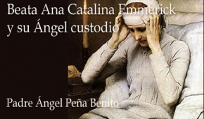 Beata Ana Catalina Emmerick y su Ángel custodio