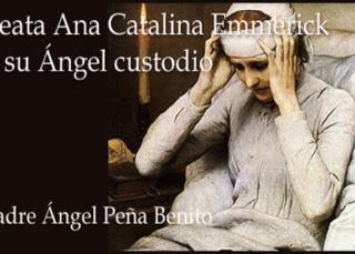 Beata Ana Catalina Emmerick y su Ángel custodio