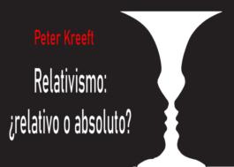 Relativismo: ¿relativo o absoluto?