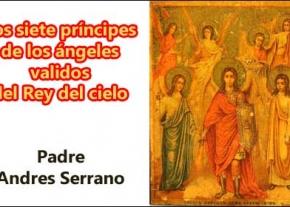Los siete príncipes de los ángeles validos del Rey del cielo