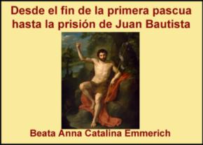 Desde el fin de la primera pascua hasta la prisión de Juan Bautista Tomo V