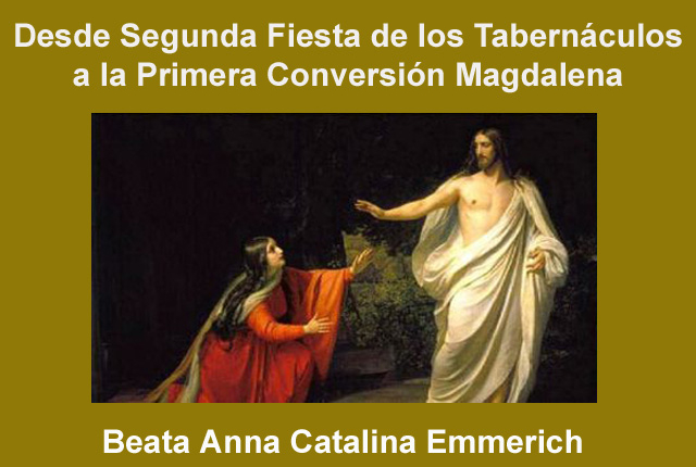Desde Segunda Fiesta de Tabernáculos a la Primera Conversión de la Magdalena