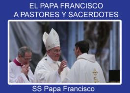 El Papa Francisco a pastores y sacerdotes