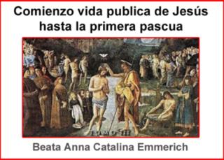 Comienzo vida publica de Jesús hasta la primera pascua Tomo III