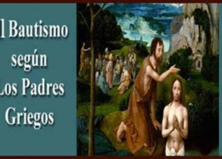 El Bautismo según los Padres Griegos
