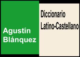 Diccionario Latín-Castellano