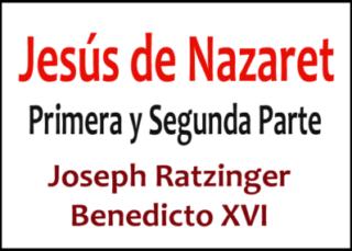 Jesús de Nazaret Primera y Segunda Parte