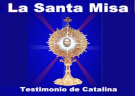 La Santa Misa Testimonio de Catalina Rivas