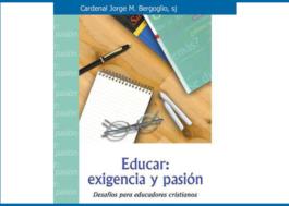 Educar: Exigencia y Pasión