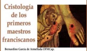 Cristología de los primeros maestros franciscanos