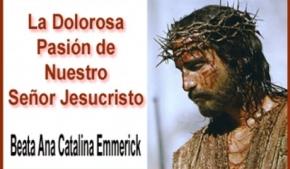 La Dolorosa Pasión de Nuestro Señor Jesucristo