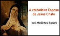 A Verdadeira Esposa de Jesus Cristo I,  II