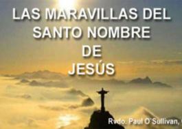 Las maravillas del Santo Nombre de Jesús