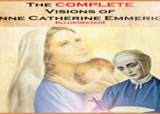 Download eBook The Complete Visions of Anne Catherine Emmerich