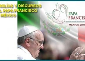 Homilías y Discursos del papa Francisco en México