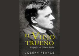 El Viejo Trueno: Biografía de Hilaire Belloc