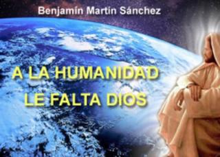 A la humanidad le falta Dios
