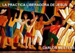 La Práctica Liberadora de Jesús