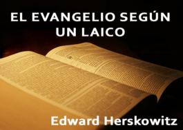El Evangelio Según Un Laico