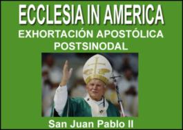 Exhortación Apostólica Ecclesia in America