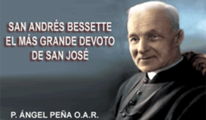San Andrés Bessette el más grande devoto de San José