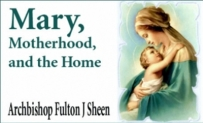 Mary, Motherhood, and the Home