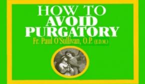 How to Avoid Purgatory