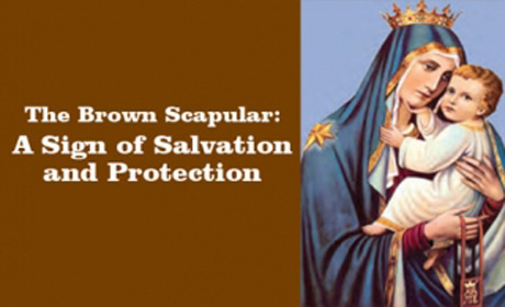 The Brown Scapular, the Most Powerful Sacramental