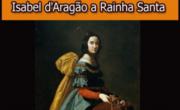 Isabel d'Aragão a Rainha Santa