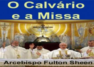 Descargar Libro O Calvário e a Missa