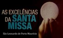 As Excelências da Santa Missa
