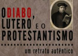 O Diabo, Lutero e o Protestantismo