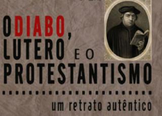 Descargar Libro O Diabo, Lutero e o Protestantismo