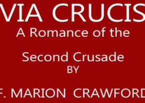 Via Crucis: A Romance of the Second Crusade