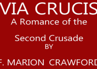 Download eBook Via Crucis: A Romance of the Second Crusade