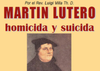 Martín Lutero homicida y suicida