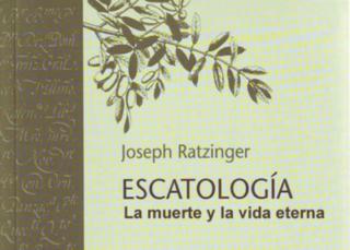 Escatología La muerte y la vida eterna