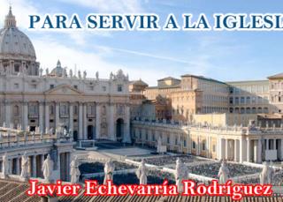 Para servir a la Iglesia
