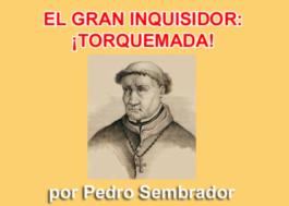 El Gran Inquisidor: ¡Torquemada!