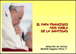 Descargar Libro PDF El Papa Francisco nos habla de La santidad