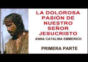 Audio Libro La Dolorosa Pasión de Nuestro Señor Jesucristo